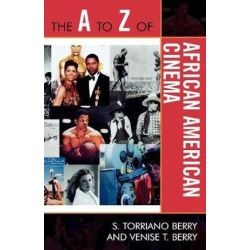 A to Z of African American Cinema, A to Z Guides by Torriano S. Berry | 9780810868717 | Booktopia