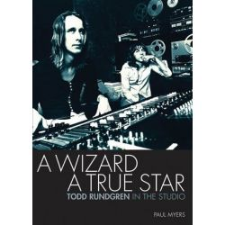 A Wizard , a True Star, Todd Rundgren in the Studio by Paul Myers | 9781906002336 | Booktopia