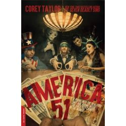 America 51, A Probe into the Realities That Are Hiding Inside 'The Greatest Country in the World' by Corey Taylor | 9780306921872 | Booktopia