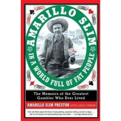 Amarillo Slim in a World Full of Fat People, The Memoirs of the Greatest Gambler Who Ever Lived by Amarillo Slim Preston | 9780060762308 | Booktopia