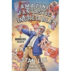 Amazing Fantastic Incredible, A Marvelous Memoir by Stan Lee | 9781501107726 | Booktopia