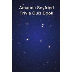 Amanda Seyfried Trivia Quiz Book by Trivia Quiz Book   9781494894498   Booktopia
