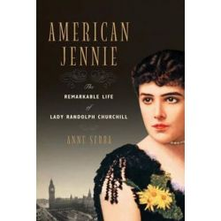 American Jennie, The Remarkable Life of Lady Randolph Churchill by Anne Sebba | 9780393350289 | Booktopia Pozostałe