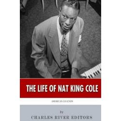 American Legends, The Life of Nat King Cole by Charles River Editors | 9781508669173 | Booktopia Pozostałe