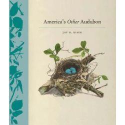 America's Other Audubon by Joy Kiser | 9781616890599 | Booktopia Biografie, wspomnienia