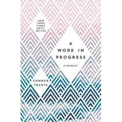 A Work in Progress, A Memoir by Connor Franta | 9781501145933 | Booktopia Pozostałe