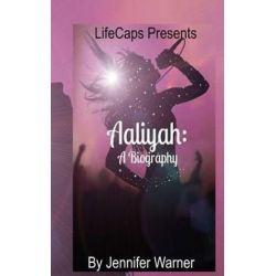 Aaliyah, A Biography by Jennifer Warner | 9781500628215 | Booktopia