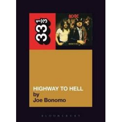 AC DC's Highway To Hell, 33 1/3 by Joe Bonomo | 9781441190284 | Booktopia Biografie, wspomnienia