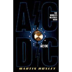 AC/DC, The World's Heaviest Rock by Martin Huxley | 9780312302207 | Booktopia Biografie, wspomnienia