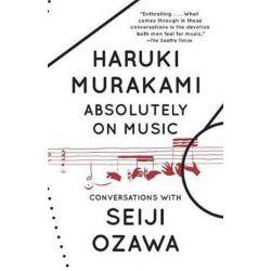 Absolutely on Music, Conversations by Haruki Murakami | 9780804173728 | Booktopia Pozostałe