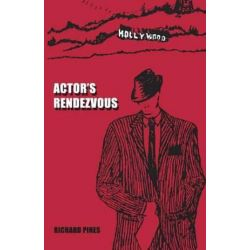 Actor's Rendezvous by Richard Pines | 9781618636881 | Booktopia