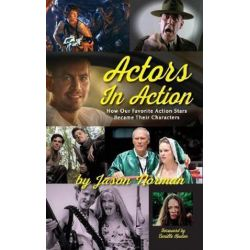 Actors in Action, How Our Favorite Action Stars Became Their Characters (Hardback) by Jason Norman | 9781629332048 | Booktopia Biografie, wspomnienia