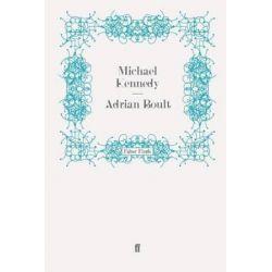 Adrian Boult by Michael Kennedy | 9780571242085 | Booktopia Biografie, wspomnienia