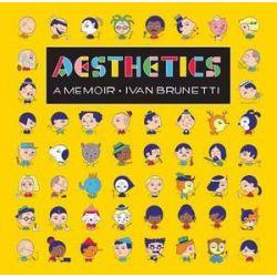 Aesthetics, A Memoir by Ivan Brunetti   9780300184402   Booktopia Pozostałe