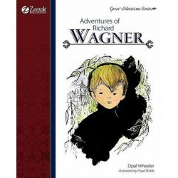 Adventures of Richard Wagner by Opal Wheeler | 9781610060110 | Booktopia Biografie, wspomnienia