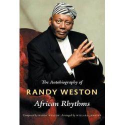 African Rhythms, The Autobiography of Randy Weston by Randy Weston | 9780822347989 | Booktopia Pozostałe