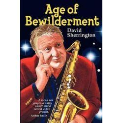 Age of Bewilderment by David Sherrington | 9781900217019 | Booktopia Pozostałe
