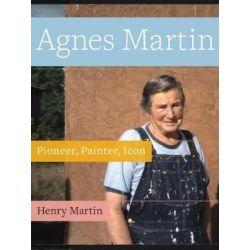 Agnes Martin, Pioneer, Painter, Icon by Henry Martin | 9781943156306 | Booktopia Biografie, wspomnienia