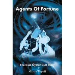 Agents of Fortune, The Blue Oyster Cult Story by Martin Popoff | 9781908724410 | Booktopia Biografie, wspomnienia