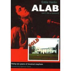ALAB, (Ain't Life a Bastard) by Eddie Hardin | 9781897609675 | Booktopia