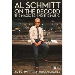 Al Schmitt On the Record, The Magic Behind the Music by Al Schmitt | 9781495061059 | Booktopia Biografie, wspomnienia
