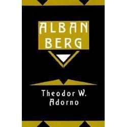 Alban Berg, Master of the Smallest Link by Theodor W. Adorno | 9780521338844 | Booktopia Biografie, wspomnienia