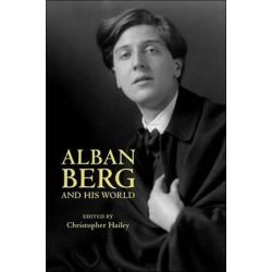 Alban Berg and His World, The Bard Music Festival by Christopher Hailey | 9780691148564 | Booktopia Biografie, wspomnienia