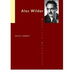 Alec Wilder, American Composers by Philip Lambert | 9780252079139 | Booktopia Pozostałe