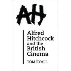 Alfred Hitchcock and the British Cinema, Second Edition by Tom Ryall | 9780485121223 | Booktopia Biografie, wspomnienia