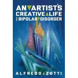 Alfredo's Journey, An Artist's Creative Life with Bipolar Disorder by Alfredo Zotti | 9781615992249 | Booktopia Pozostałe