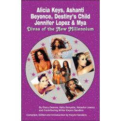 Alicia Keys, Ashanti, Beyonce, Destiny's Child, Jennifer Lopez & Mya, Divas of the New Millennium by Stacy-Deanne | 9780974977966 | Booktopia