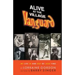 Alive at the Village Vanguard, My Life in and out of Jazz Time by Barry Singer | 9780634073991 | Booktopia Pozostałe