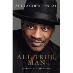 All True, Man, Alexander O'neal by DUFFY EUGENE | 9781906670474 | Booktopia Biografie, wspomnienia
