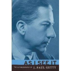 As I See It, The Autobiography of J. Paul Getty by J Paul Getty | 9781684116461 | Booktopia Biografie, wspomnienia
