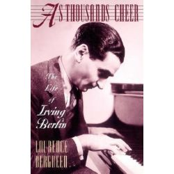 As Thousands Cheer, The Life Of Irving Berlin by Laurence Bergreen | 9780306806759 | Booktopia Pozostałe