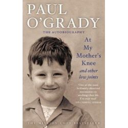 At My Mother's Knee, And Other Low Joints by O'Grady, Paul | 9780553819489 | Booktopia Biografie, wspomnienia