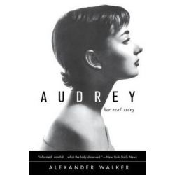 Audrey, Her Real Story by Alexander Walker | 9780312180461 | Booktopia Biografie, wspomnienia