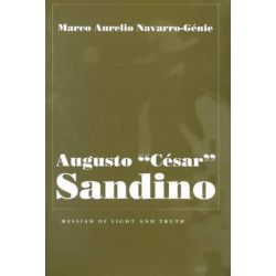 Augusto Cesar Sandino, Messiah of Light and Truth by Marco A. Navarro-Genie | 9780815629498 | Booktopia