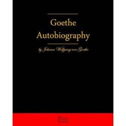 Autobiography by Johann Wolfgang Von Goethe, Autobiography Truth and Fiction Relating to My Life by Johann Wolfgang Von Goethe | 9783941579132 | Booktopia