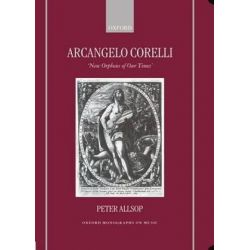 Arcangelo Corelli, New Orpheus of Our Times by Peter Allsop | 9780198165620 | Booktopia Biografie, wspomnienia