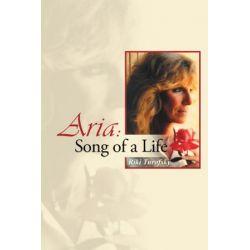 Aria, Song of a Life by Riki Turofsky | 9781491743966 | Booktopia Biografie, wspomnienia
