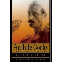 Arshile Gorky, His Life and Work by Hayden Herrera | 9780374529727 | Booktopia Biografie, wspomnienia