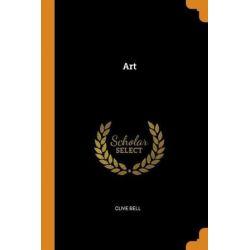 Art by Clive Bell   9780342589715   Booktopia Biografie, wspomnienia