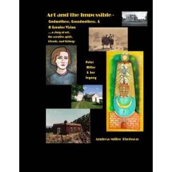 Art and the Impossible, Grandmothers, Godmothers, and a Greater Vision - A History of Women Artists, Their Famous Friend Biografie, wspomnienia