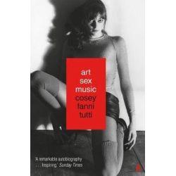 Art Sex Music by Cosey Fanni Tutti | 9780571328529 | Booktopia