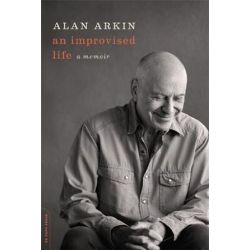 An Improvised Life, A Memoir by Alan Arkin | 9780306819667 | Booktopia Pozostałe
