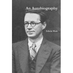 An Autobiography by Edwin Muir | 9781773231815 | Booktopia Biografie, wspomnienia
