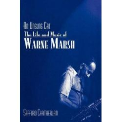 An Unsung Cat, The Life and Music of Warne Marsh by Safford Chamberlain | 9780810853508 | Booktopia Biografie, wspomnienia