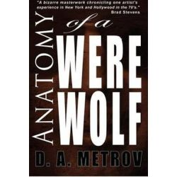 Anatomy of a Werewolf, A Classic Tale of Madness, Tragedy, and Triumph by MR D a Metrov | 9781480124578 | Booktopia Biografie, wspomnienia