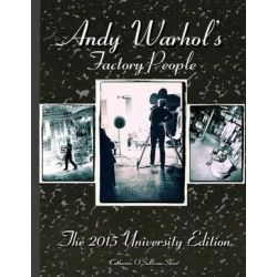 Andy Warhol's Factory People the 2015 University Edition, Welcome to the Silver Factory, Speeding Into the Future, Your 15 Minutes Are Up by MS Catherine O'Sullivan Shorr | 9781511400671 | Biografie, wspomnienia